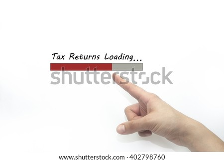 tax returns loading Progress bar design with hand, business style concept. isolated on white - stock photo