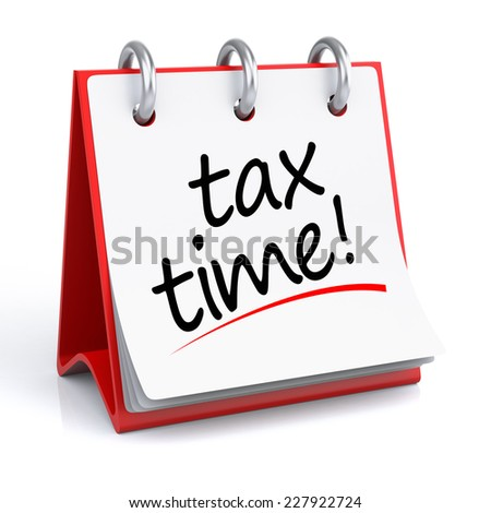 Tax Time. 3d rendering isolated calendar with Tax Time text. - stock photo