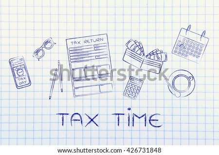 Tax time: tax return forms to fill out, surrounded by office desk objects & smartphone with alert - stock photo