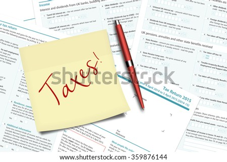 taxes sticky note, pen and uk tax forms lying on  desk  - stock photo