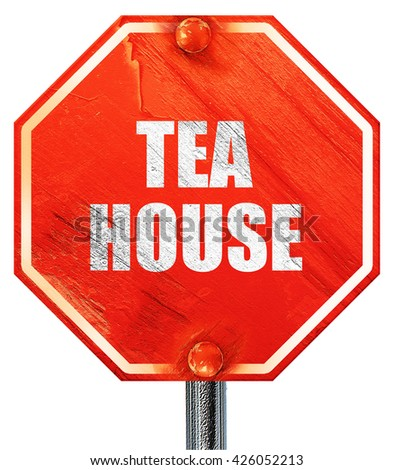 tea house sign, 3D rendering, a red stop sign