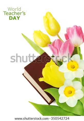 Teacher Day (tulips and narcissus bunch and book isolated on white background with sample text) - stock photo
