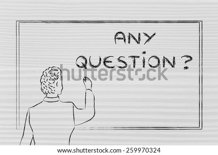 teacher (or CEO) asking if there are questions on a blackboard