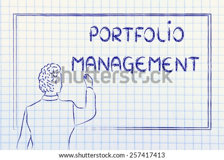 teacher (or ceo) writing on blackboard explaining about portfolio management