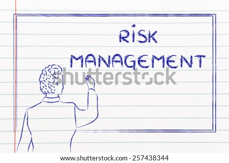 teacher (or ceo) writing on blackboard explaining about risk management