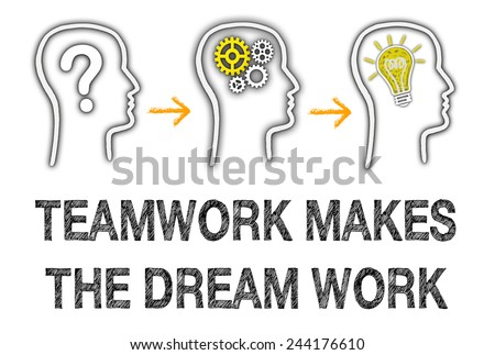 Teamwork makes the dream work - Business and creativity concept - stock photo