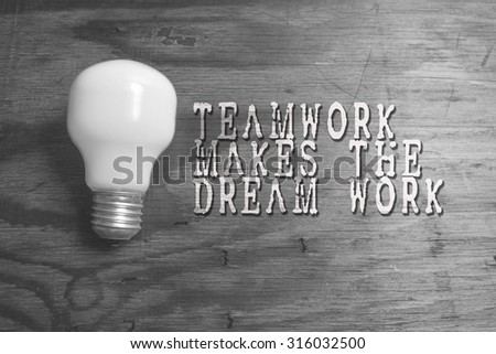 Teamwork Makes The Dream Work, business conceptual - stock photo