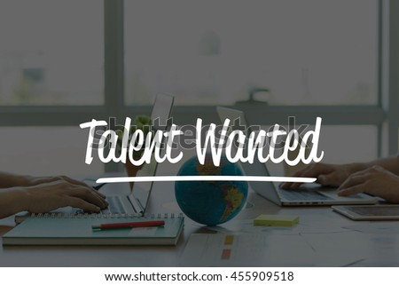 TEAMWORK OFFICE BUSINESS COMMUNICATION TECHNOLOGY  TALENT WANTED GLOBAL NETWORK CONCEPT - stock photo