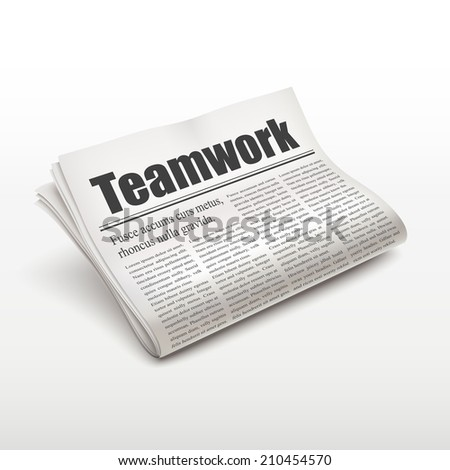 teamwork word on newspaper over white background