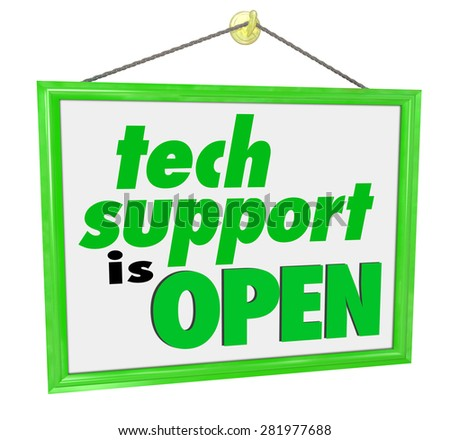 Tech Support is Open words on a hanging sign to illustrate a welcome message for computer assistance, help or service - stock photo