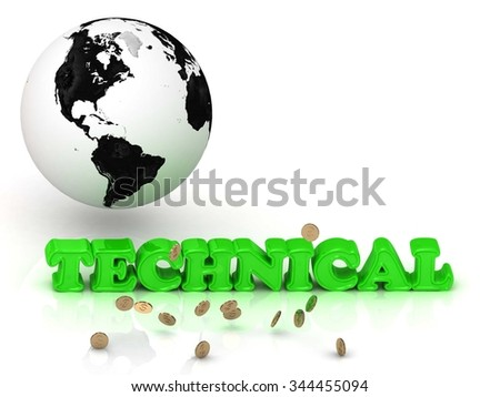 TECHNICAL - bright color letters, black and white Earth on a white background - stock photo