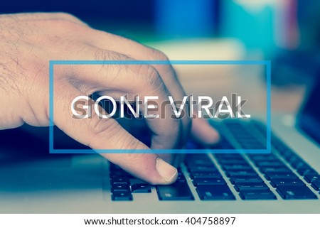 Technology Concept: GONE VIRAL