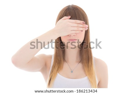 teenage girl with hand on eyes isolated on white background