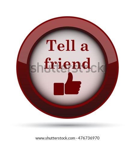Tell a friend icon. Internet button on white background.