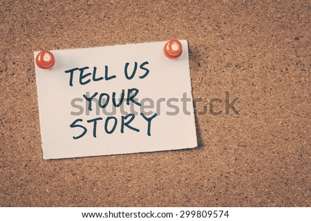 Tell us your story - stock photo