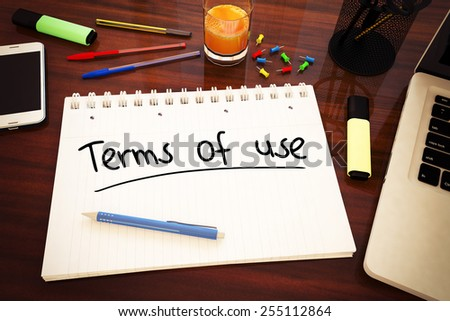 Terms of use - handwritten text in a notebook on a desk - 3d render illustration. - stock photo