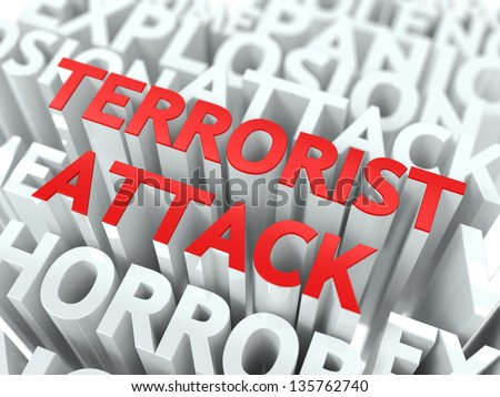 Terrorist Attack Concept. The Word of Red Color Located over Text of White Color. - stock photo