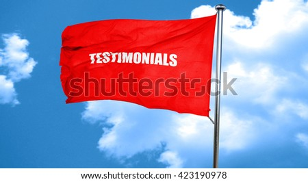 testimonials, 3D rendering, a red waving flag - stock photo