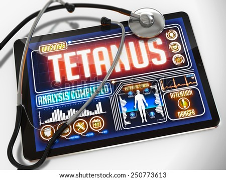 Tetanus - Diagnosis on the Display of Medical Tablet and a Black Stethoscope on White Background.