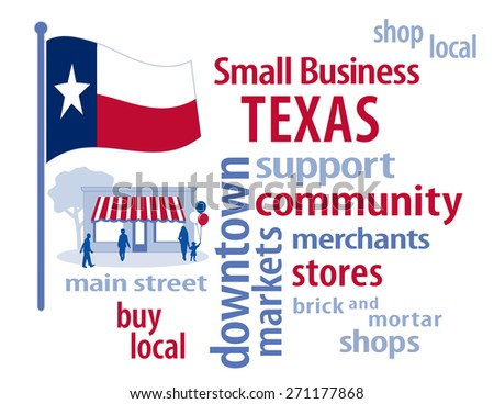 Texas Small Business, red, white and blue Texas Lone Star State flag of the United States of America, word cloud, shop at local, community, neighborhood, main street businesses and markets. - stock photo