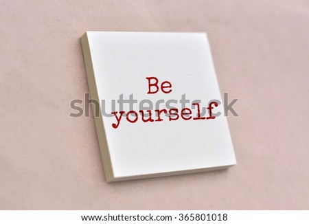 Text be yourself on the short note texture background - stock photo