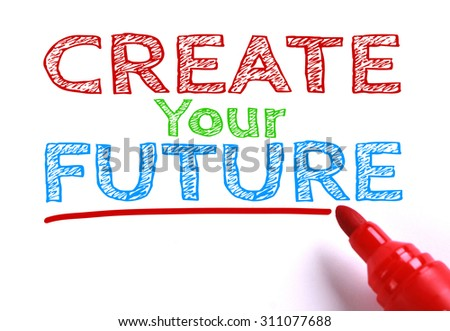 Text Create your future with red marker aside is isolated on white paper background. - stock photo