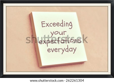 Text exceeding your expectations everyday on the short note texture background - stock photo