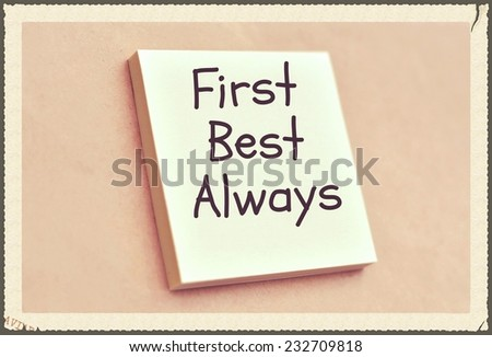 Text first best always on the short note texture background - stock photo
