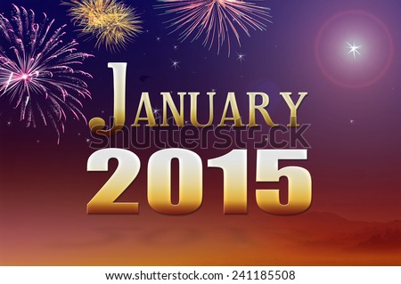 Text for JANUARY 2015 over fireworks on night background.
