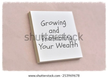 Text growing and protecting your wealth on the short note texture background - stock photo