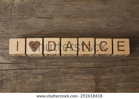 text I LOVE DANCE on a wooden cubes - stock photo