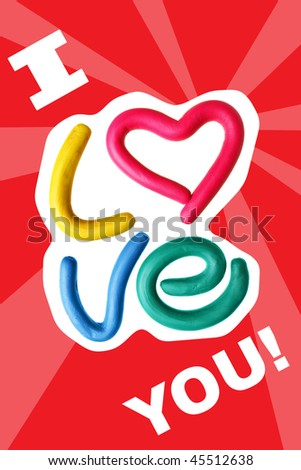 Text I LOVE YOU made from plasticine - stock photo