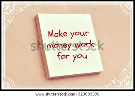 Text make your money work for you on the short note texture background - stock photo