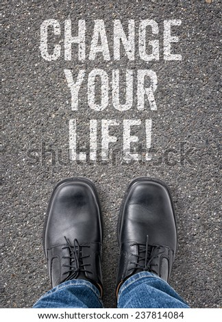Text on the floor - Change your life - stock photo