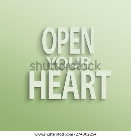 text on the wall or paper, open your heart - stock photo