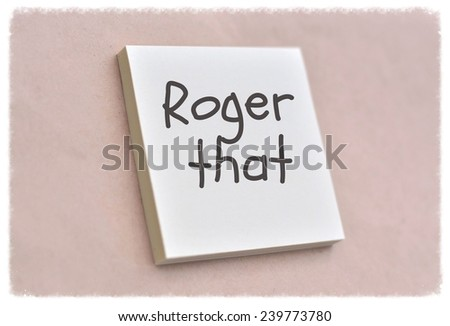 Text roger that on the short note texture background