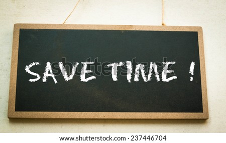 Text save time concept on board  - stock photo