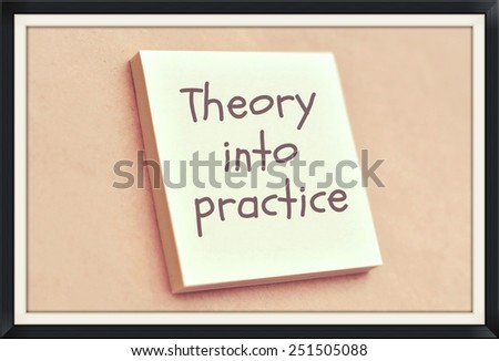Text theory into practice on the short note texture background - stock photo