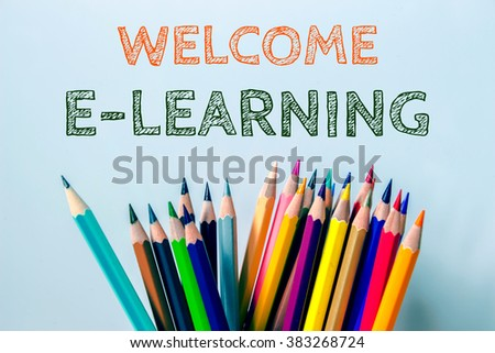 Text Welcome E learning on pencil vintage background - stock photo