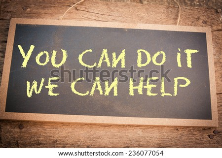 Text you can do it we can help on board - stock photo