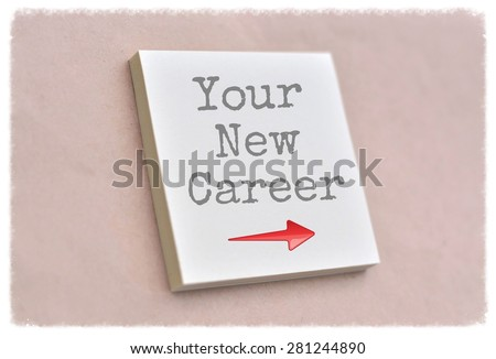 Text your new career this way on the short note texture background - stock photo