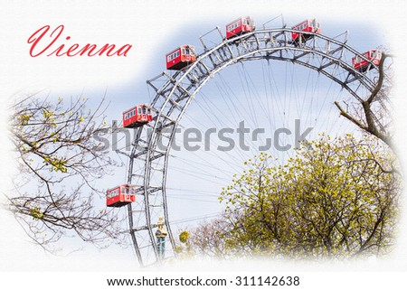Textured Postcard or poster with Prater Ferris Wheel -  icon of Vienna, Austria - stock photo