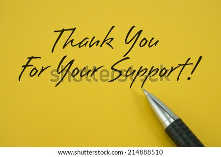 Thank You For Your Support! note with pen on yellow background - stock photo