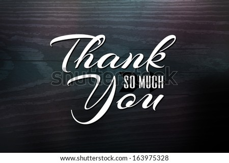 Thank you greeting card design with white text over a woodgrain textured background. - stock photo