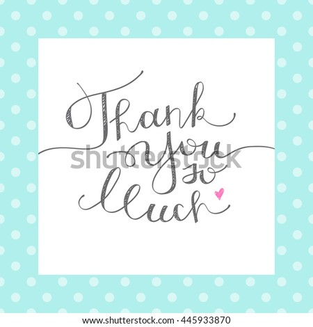 thank you so much, handwritten lettering on polka dots pattern - stock photo