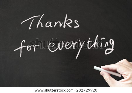 Thanks for everything words written on blackboard using chalk