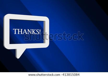 Thanks Speech Bubble 3D Concept - stock photo