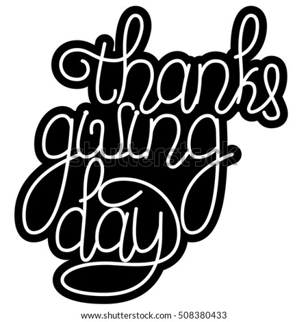 Thanksgiving Day Hand drawn lettering text on a white background for your design