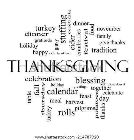 Thanksgiving Word Cloud Concept in black and white with great terms such as dinner, harvest, holiday, turkey and more. - stock photo