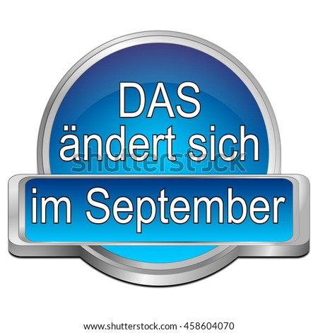 That's new in September Button - in german - 3D illustration - stock photo